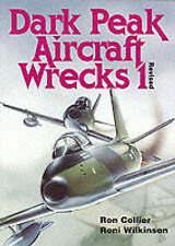 Dark Peak Aircraft Wrecks: v.1 by Ron Collier (Paperback, 1995)