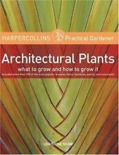 HarperCollins Practical Gardener: Architectural Plants: What to Grow-ExLibrary