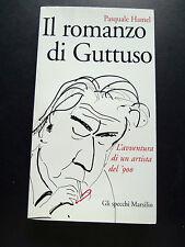 IL ROMANZO DI GUTTUSO. L'AVVENTURA DI UN ARTISTA DEL '900- P.HAMEL-MARSILIO- A3