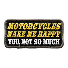 Motorcycles Make Me Happy You, Not 4 INCH  MC BIKER PATCH