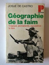 GEOGRAPHIE DE LA FAIM 1972 DE CASTRO TRAGIQUE PERMANENTE ACCUSATRICE
