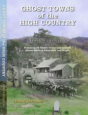 Ghost Towns of The High Country by Luke Steenhuis Second Edition