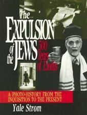 The Expulsion of the Jews: Five Hundred Years of Exodus Yale Strom Hardcover