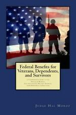 Federal Benefits for Veterans, Dependents and Survivors : A Comprehensive...
