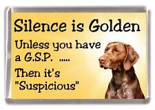 "German Shorthaired Pointer Dog Fridge Magnet ""Silence is Golden..."" by Starprint"
