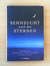 Sehnsucht nach den Sternen: Mit Texten von A. de Saint-Exupéry.... (Neuwertig!)
