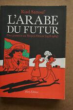 LIVRE .L'ARABE DU FUTUR UNE JEUNESSE AU MOYEN-ORIENT. 1978-1981 RIAD SATTOUFF