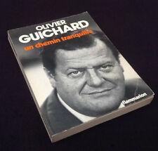 Olivier Guichard  Un chemin tranquille  (1975)