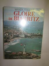"Wanda Vulliez ""Gloire de Biarritz"" /Editions France Empire 1979"