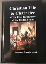Christian Life and Character of the Civil Institutions of the United States by …