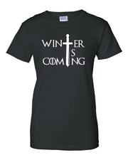 Ladies Winter is Coming T-shirt Game of Thrones Tee T Shirt Christmas Gift