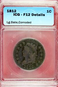 1812 - ICG F12 DETAILS Classic Head Large Cent!!!  #HD0126