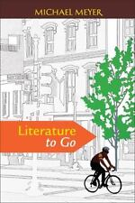 Literature to Go by Michael Meyer (2010, Paperback)
