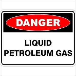 Danger Signs -  LIQUID PETROLEUM GAS
