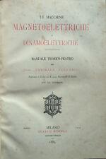 1885 – STEFANINI, LE MACCHINE MAGNETOELETTRICHE E DINAMOELETTRICHE – ELETTRICITÀ