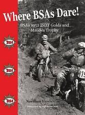 NEW - Where BSAs Dare: BSA's 1952 ISDT Golds and Maudes Trophy (PB) 1909213217