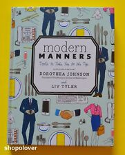 NEW Modern Manners by Dorothea Johnson and Liv Tyler Hardcover