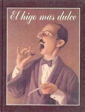 NEW El Higo Mas Dulce (Especiales de a la Orilla del Viento) (Spanish Edition)