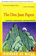 NEW The Don Juan Papers: Further Castaneda Controversies by Richard de Mille