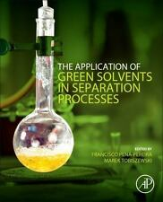 THE APPLICATION OF GREEN SOLVENTS IN SEPARATION PROCESSES - PENA-PEREIRA, FRANCI