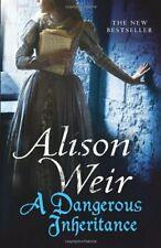 A Dangerous Inheritance,Alison Weir- 9780091926243