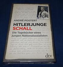 Postert - Hitlerjunge Schall Die Tagebücher eines jungen Nationalsozialisten