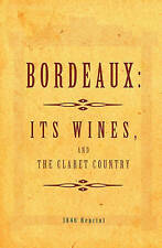 NEW Bordeaux - It's Wines, And The Claret Country 1846 Reprint by Ross Brown