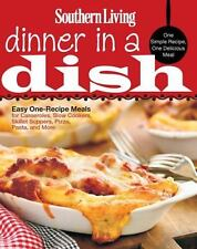Southern Living Dinner in a Dish: One Simple Recipe, One Delicious Meal Editors