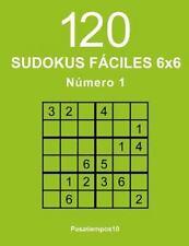 120 Sudokus Fáciles 6x6: 120 Sudokus Fáciles 6x6 - N. 1 by Pasatiempos10...