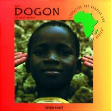 The Dogon of West Africa (Celebrating the Peoples and Civilizations of-ExLibrary