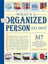 What's a Disorganized Person to Do Calm Clutter Unclutter Your Life