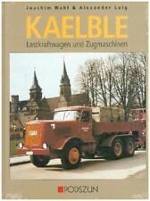Wahl, J: Kaelble Lastkraftwagen von Alexander Luig und Joachim Wahl (1998, Gebundene Ausgabe)