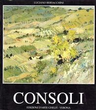 CONSOLI  LUCIANO BERTACCHINI 1995 EDIZIONI D'ARTE GHELFI (SA965)