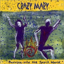CRAZY MARY - BURNING INTO THE SPIRIT WORLD - CD, 2001