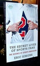 The Secret Lives of Sports Fans by Eric Simons (SC 2013 ARC) Like New Proof