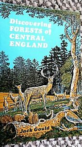 DISCOVERING FORESTS OF CENTRAL ENGLAND / Jack Gould (1972) SHIRE