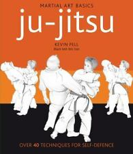 Martial Arts Basics: Ju-Jitsu : Over 40 Techniques for Self-Defence by Kevin...