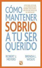 Como mantener a tu ser querido sobrio (Spanish Edition)-ExLibrary