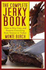 The Complete Jerky Book: How to Dry, Cure, and Preserve Everything from Venison