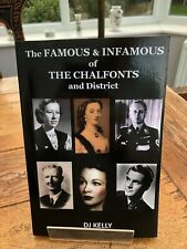 the famous & infamous of the chalfonts and district . dj kelly ( signed copy )