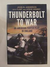 Thunderbolt to War - an American Fighter Pilot in England - WW2