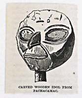 small 1883 magazine engraving ~ CARVED WOODEN IDOL FROM PACHACAMAC, Peru