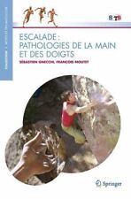 Sports and Traumatology: Escalade : Pathologies de la Main et des Doigts by...