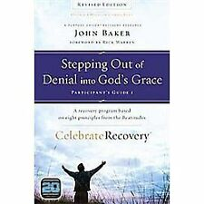 Stepping Out Of Denial Into God's Grace Participant's Guide 1: A Recovery Pro...
