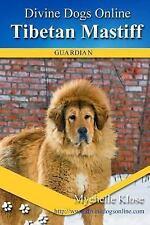 Divine Dogs Online: Tibetan Mastiff by Mychelle Klose (2016, Paperback)