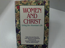 WOMEN AND CHRIST Living the Abundant Life 1992 Women's RS Conference Mormon LDS