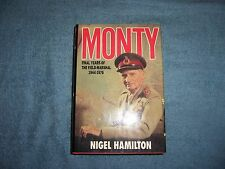 MONTY- FINAL YEARS OF THE FIELD MARSHAL by Nigel Hamilton/1st Ed/HCDJ/Biography