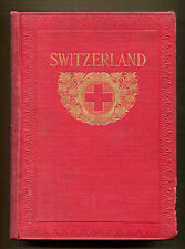 SWITZERLAND by Frank Fox - 1914 1st Edition - 32 Full-page Color Illustrations