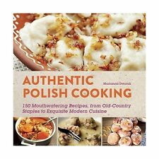 Authentic Polish Cooking: 120 Mouthwatering Recipes from Old-Co... Free Shipping