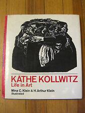 Käthe Kollwitz: Life in Art, Klein(s) 1st Edition- Holt, Rinehart, Winston- 1971